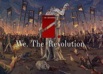We. The Revolution: Геймплейный трейлер