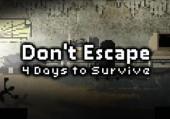Don't Escape: 4 Days to Survive: +5 трейнер