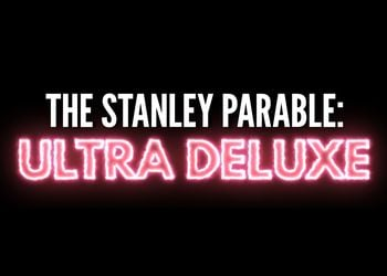 Stanley Parable: Ultra Deluxe, The