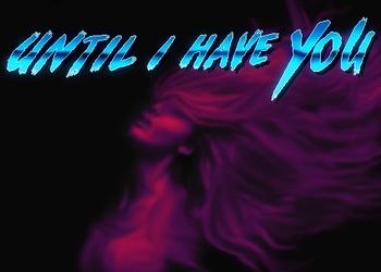 Until I Have You: Скриншоты