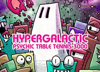 Hypergalactic Psychic Table Tennis 3000