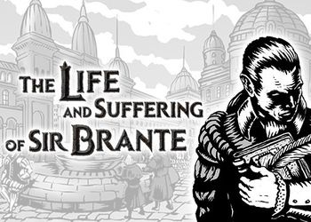 Life and Suffering of Sir Brante, The