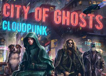 Cloudpunk: City of Ghosts