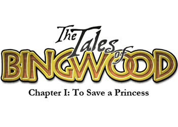 Tales of Bingwood: Chapter 1 - To Save a Princess, The