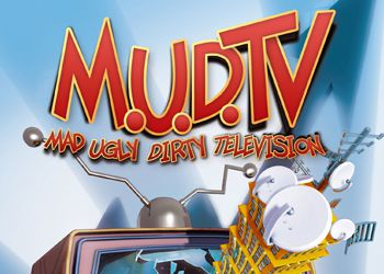 Mad Ugly Dirty Television