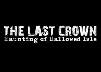 Last Crown: Haunting of Hallowed Isle, The