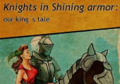 Knights in Shining Armor: Our King's Tale