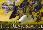 Musket & Pike: The Renaissance