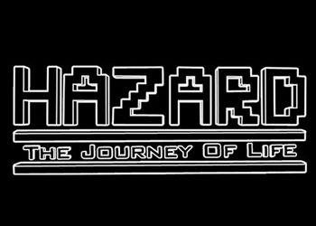 Hazard: The Journey of Life