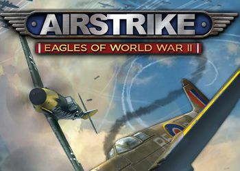 Airstrike Eagles of World War II