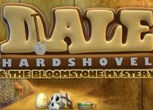 Dale Hardshovel and the Bloomstone Mystery
