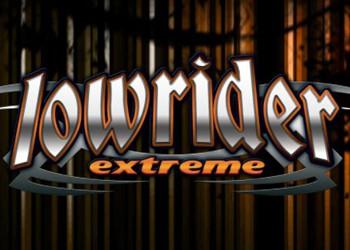 LowRider Extreme