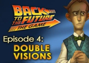 Back to the Future: The Game - Episode 4. Double Visions