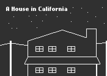 House in California, A