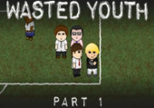 Wasted Youth: Part 1