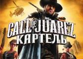 Обзор игры Call of Juarez: The Cartel
