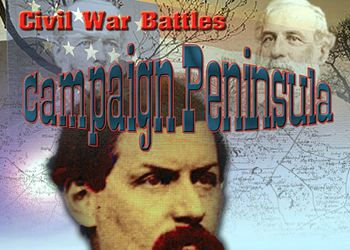 Civil War Battles: Campaign Peninsula