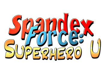 Spandex Force: Superhero U