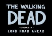 Walking Dead: Episode 3 - Long Road Ahead, The