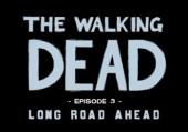 Walking Dead: Episode 3 - Long Road Ahead, The
