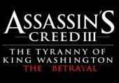 Assassin's Creed 3: The Tyranny of King Washington - The Betrayal