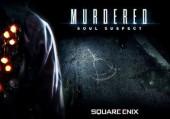 Murdered: Soul Suspect: Превью по пресс-версии