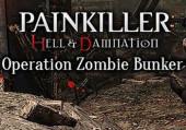 "Painkiller: Hell & Damnation - Operation ""Zombie Bunker"""