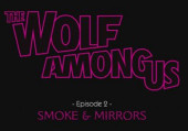 The Wolf Among Us: Episode 2 - Smoke and Mirrors: Прохождение