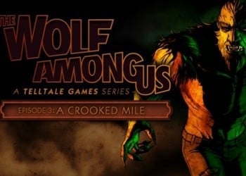 Wolf Among Us: Episode 3 - A Crooked Mile, The