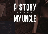 Story About My Uncle, A