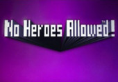 No Heroes Allowed!