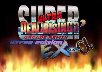 Dead Rising 3: Super Ultra Arcade Remix Hyper Edition EX