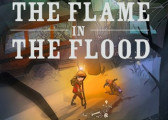 Обзор игры Flame In The Flood, The