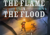 Flame In The Flood, The