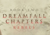 Dreamfall Chapters Book Two: Rebels