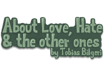 About Love, Hate & the Other Ones