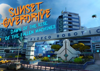 Sunset Overdrive: Dawn of the Rise of the Fallen Machines