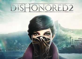 Dishonored 2: Интервью