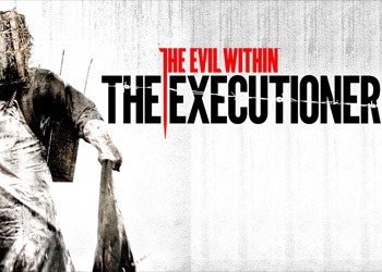 Evil Within: The Executioner, The