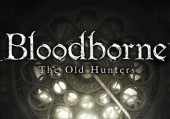 Bloodborne: The Old Hunters: обзор