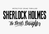 Прохождение игры Sherlock Holmes: The Devil's Daughter