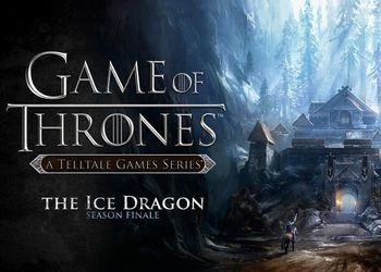 Game of Thrones: Episode Six - The Ice Dragon