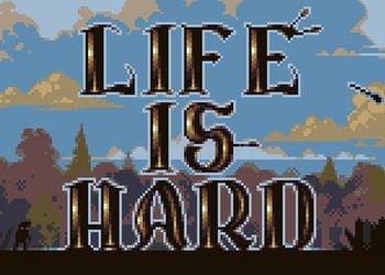 Life is Hard