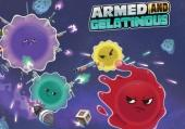 Armed and Gelatinous