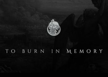 To Burn in Memory