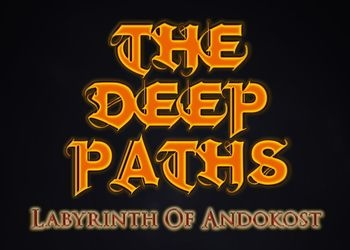 Deep Paths, The: Labyrinth Of Andokost