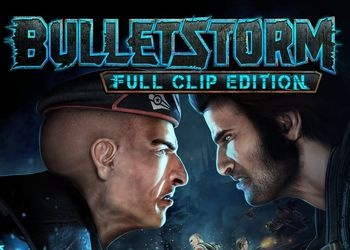 Bulletstorm: Full Clip Edition