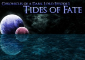Chronicles of a Dark Lord: Episode 1 - Tides of Fate