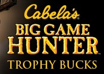 Cabela's Big Game Hunter: Trophy Bucks