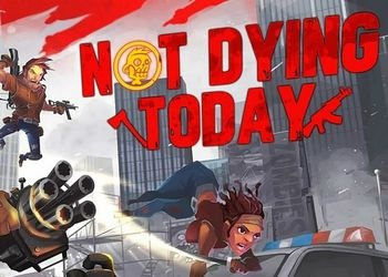 Not Dying Today